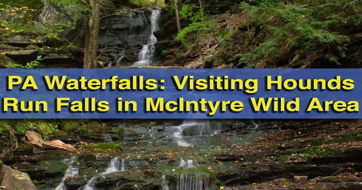 How to get to Hounds Run Falls in the Mcintrye Wild Area of Lycoming County, Pennsylvania