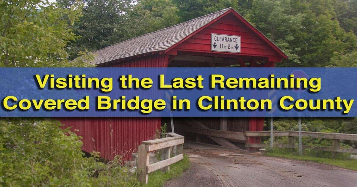 Visiting the Covered Bridge in Clinton County, Pennsylvania