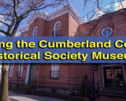 Visiting Cumberland County Historical Society Museum to Learn About Regional History