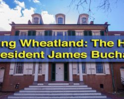 Visiting Wheatland, the Lancaster County Home of President James Buchanan