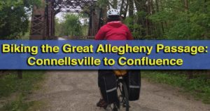 Guide to Biking the GAP: Connellsville to Confluence, Pennsylvania