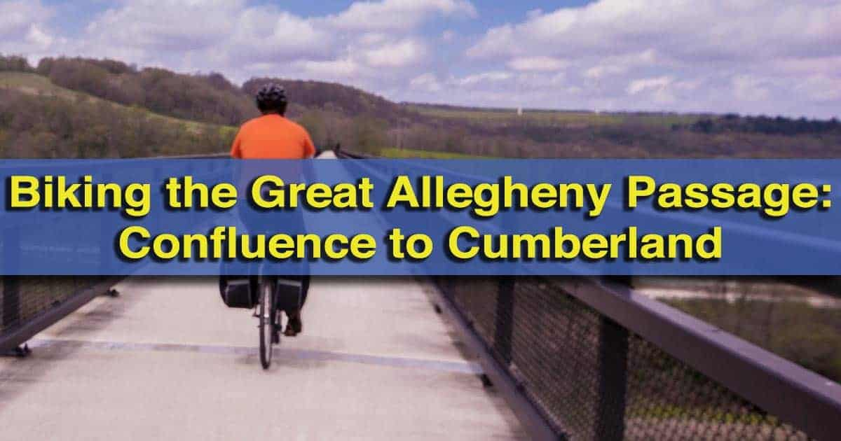 Bike the Great Allegheny Passage from Confluence to Cumberland, Maryland