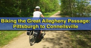 Biking the Great Allegheny Passage from Pittsburgh to Connellsville, Pennsylvania