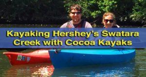 Kayaking Swatara Creek with Cocoa Kayaks in Hershey, Pennsylvania