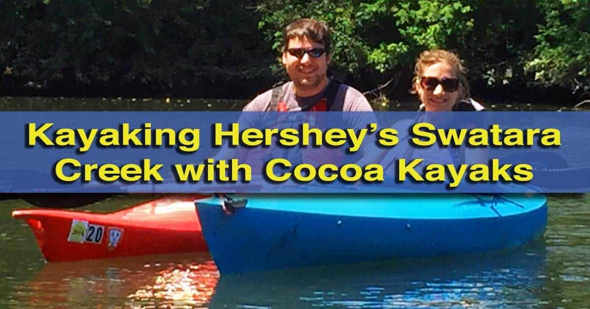 Kayaking Swatara Creek with Cocoa Kayaks in Hershey, Pennsylvania