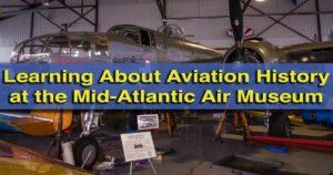 Visiting the Mid-Atlantic Air Museum in Reading, Pennsylvania