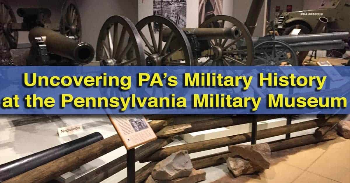 Visiting the Pennsylvania Military Museum in Boalsburg, PA