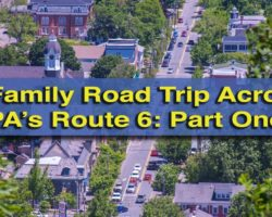 A Family Road Trip Across Pennsylvania's Route 6: Matamoras to Tunkhannock (Brought to You by the Route 6 Alliance)