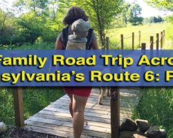 A Family Road Trip Across Pennsylvania's Route 6: Kane to Meadville (Brought to You by the Route 6 Alliance)