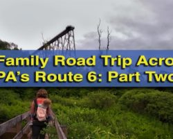 A Family Road Trip Across Pennsylvania's Route 6: Tunkhannock to Kane (Brought to You by the Route 6 Alliance)