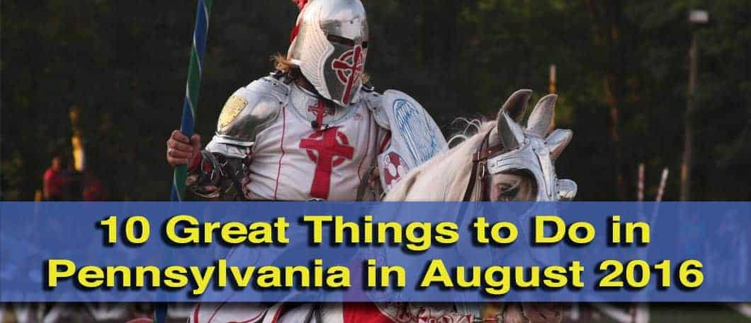 Things to do in PA in August 2016