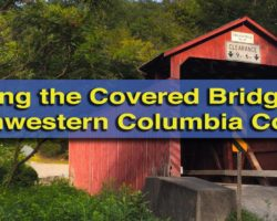 Visiting the Covered Bridges of Northwestern Columbia County, Pennsylvania