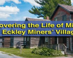 Discovering the Life and Times of Immigrant Miners at Eckley Miners' Village