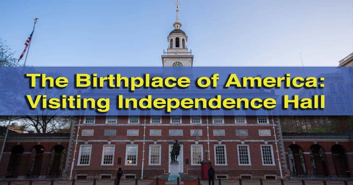 Visiting Independence Hall in Philadelphia, Pennsylvania