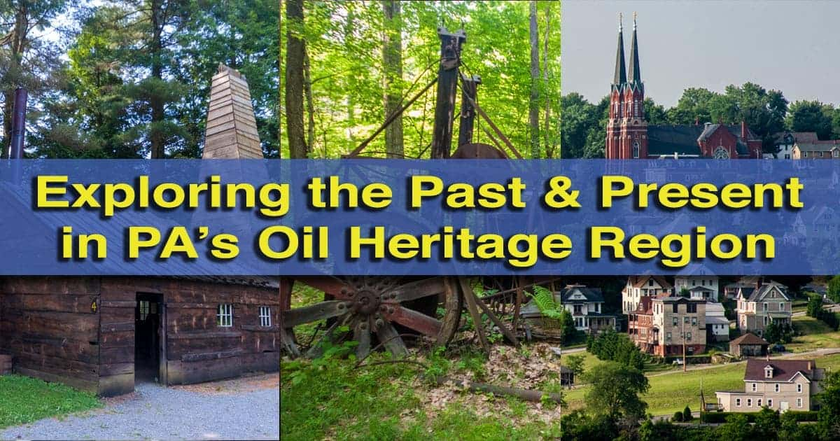 Visiting Pennsylvania's Oil Heritage Region in Northwestern PA