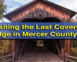 Visiting the Last Remaining Covered Bridge in Mercer County, Pennsylvania