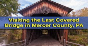 Visiting Kidd's Mill Covered Bridge in Mercer County, Pennsylvania