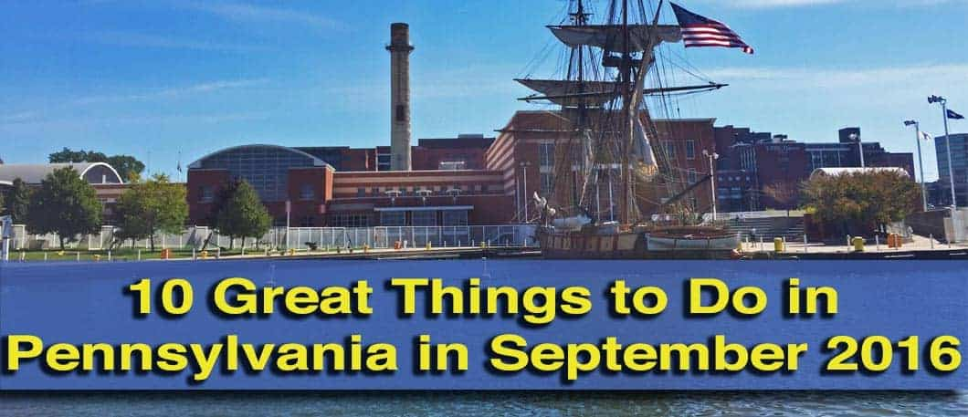 Things to do in Pennsylvania in September 2016