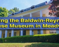 Visiting the Baldwin-Reynolds House Museum in Meadville
