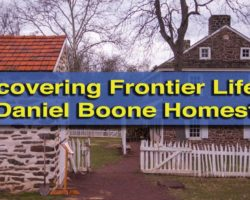 Uncovering the Life of 18th-Century Frontiersmen at the Daniel Boone Homestead