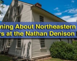 Learning About Northeastern Pennsylvania's Connecticut Settlers at the Nathan Denison House