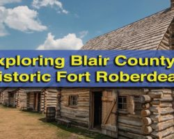 Exploring Blair County's Historic Fort Roberdeau