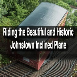 Riding Johnstown Inclined Plane