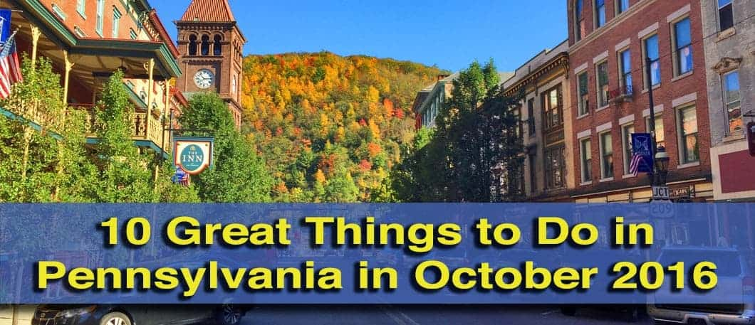 Things to do in Pennsylvania in October 2016