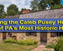 Visiting the Caleb Pusey House: One of PA's Most Historic Homes