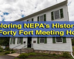Exporing Northeastern Pennsylvania's History at the Forty Fort Meeting House