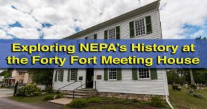 Visiting the Forty Fort Meeting House near Wilkes-Barre, Pennsylvania