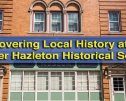 Uncovering Local History at the Greater Hazleton Historical Society and Museum
