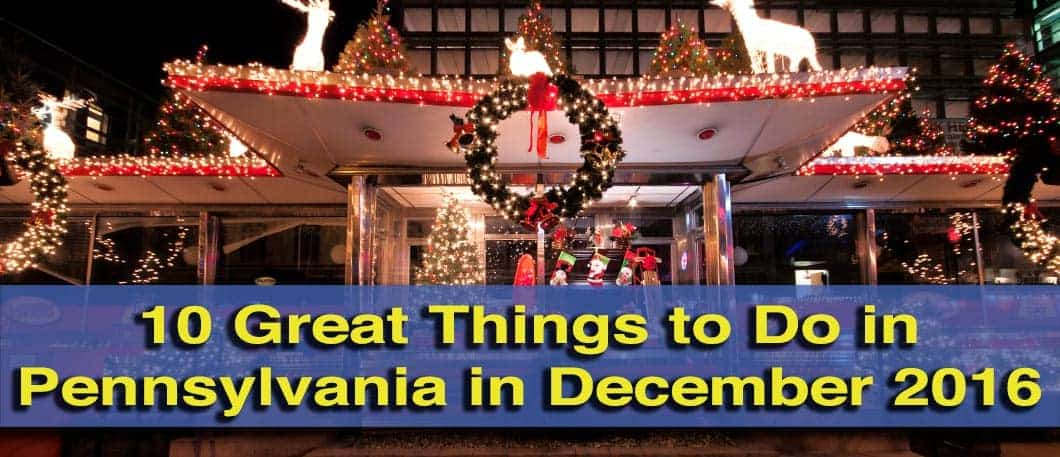 Things to do in Pennsylvania in December