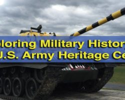 Exploring Military History at the U.S. Army Heritage Center in Carlisle