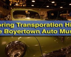 Exploring Transportation History at the Boyertown Museum of Historic Vehicles in Berks County
