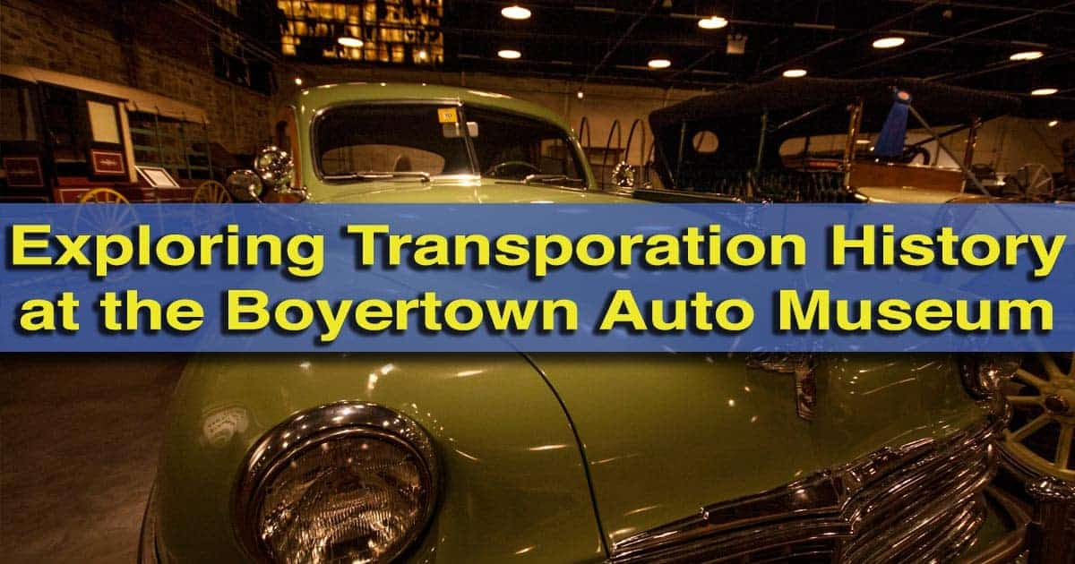 Visiting the Boyertown Auto Museum in Berks County, Pennsylvania