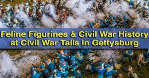Visiting Civil War Tails in Gettysburg, Pennsylvania