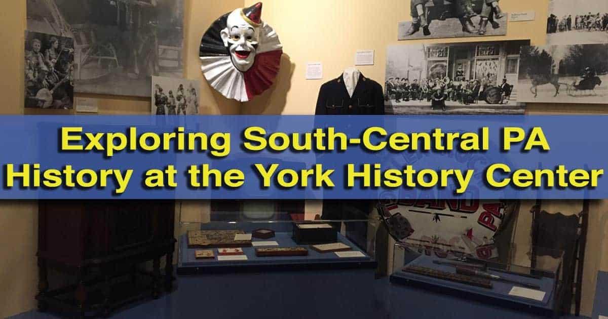 Visiting the York History Center Museum in York, Pennsylvania