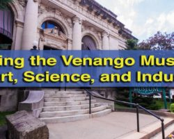 Learning Industrial History at the Venango Museum of Art, Science and Industry in Oil City, Pennsylvania