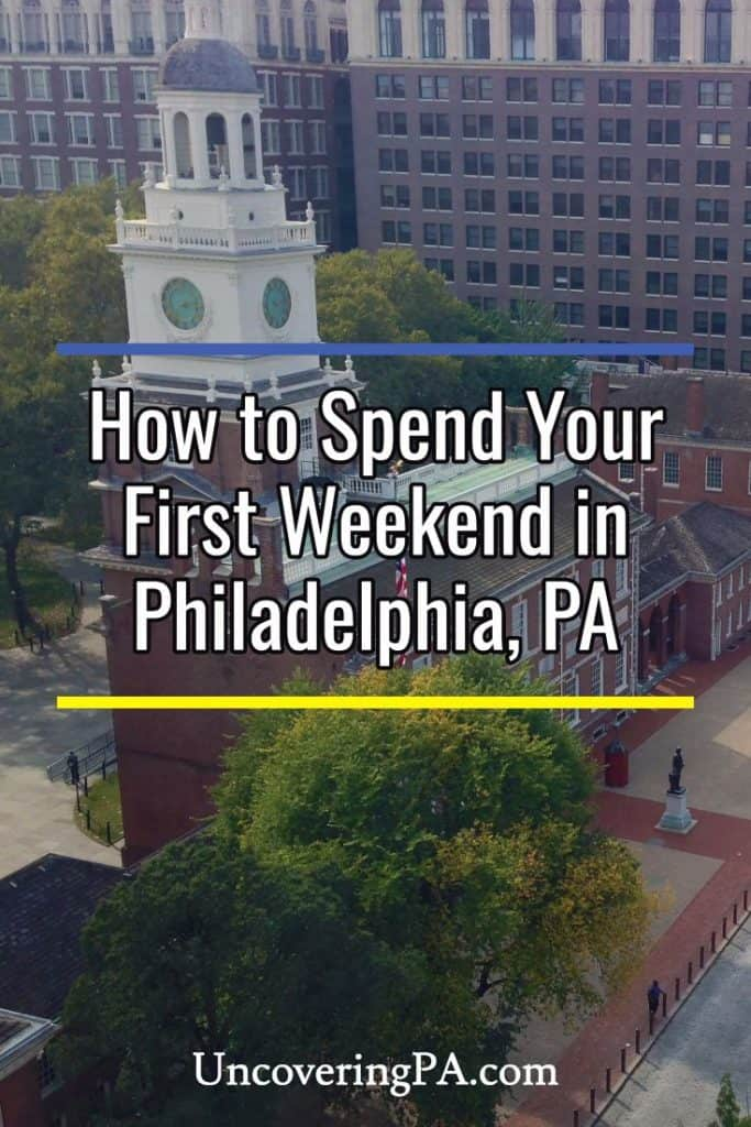 How to spend your first weekend in Philadelphia