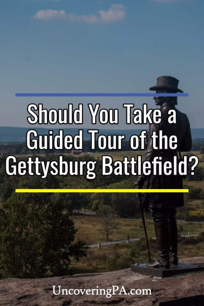 Should you hire a tour guide at the Gettysburg Battlefield?