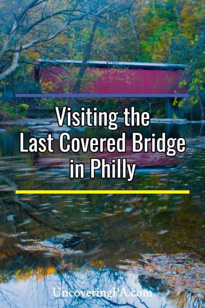 Visiting the last historic covered bridge in Philadelphia, PA