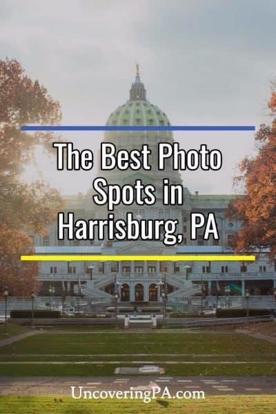 The best photo spots in Harrisburg, Pennsylvania