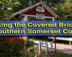 Visiting the 5 Covered Bridges of Southern Somerset County, PA
