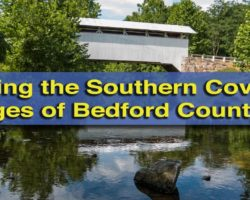 Visiting the Southern Covered Bridges of Bedford County, Pennsylvania
