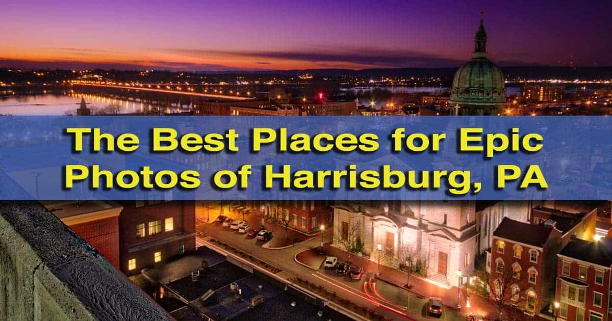 Best Photo Locations in Harrisburg, Pennsylvania