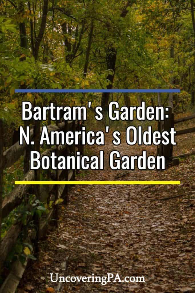 Exploring Philadelphia, Pennsylvania's Bartram's Garden: North America's Oldest Botanical Garden