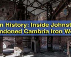Hidden History: Inside the Abandoned Cambria Iron Works in Johnstown