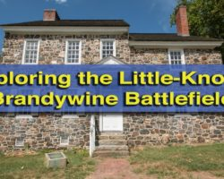 Exploring the Little-Known Brandywine Battlefield in Chadds Ford