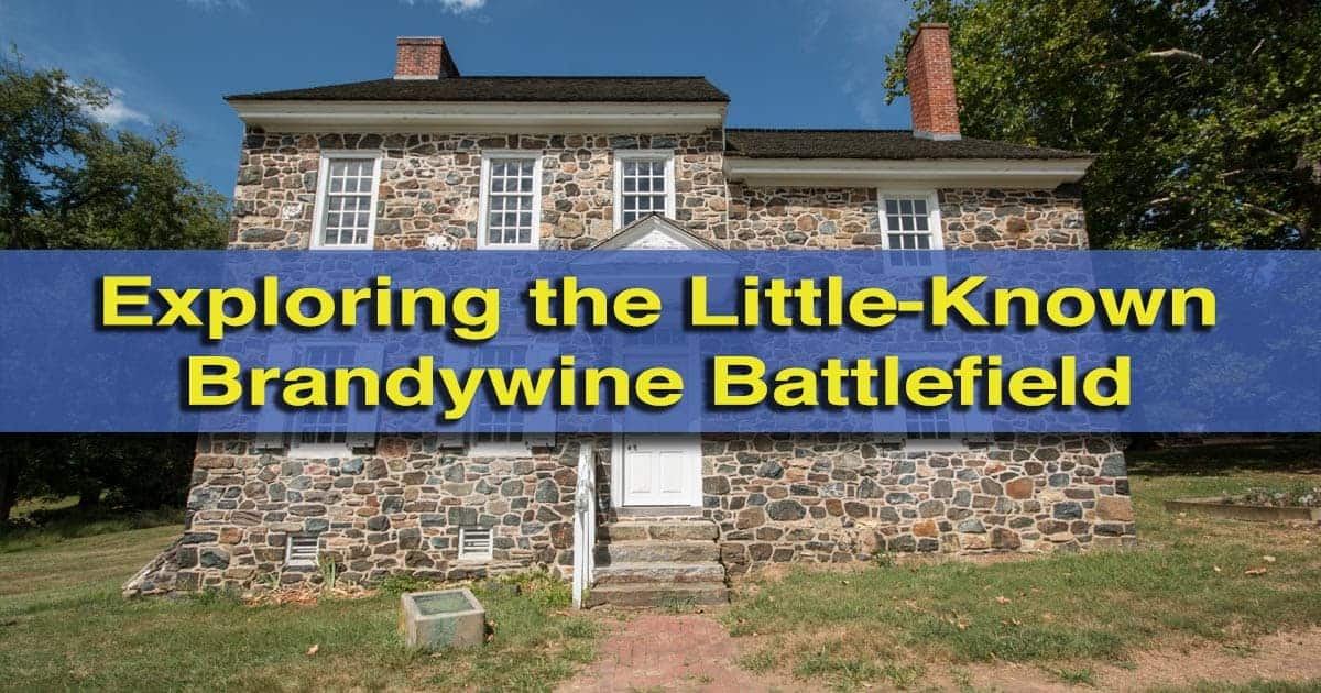 Visiting the Brandywine Battlefield in Chadds Ford, Pennsylvania